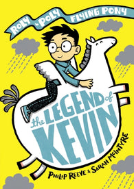 The Legend of Kevin: A Roly-Poly Flying Pony Adventure - Double Signed Edition, by Philip Reeve & Sarah McIntyre