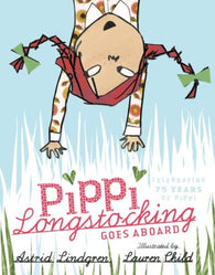 Pippi Longstocking Goes Aboard - Limited First Edition, Signed & Numbered by Lauren Child