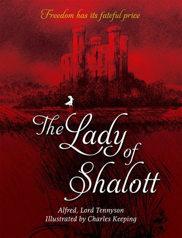 The Lady of Shalott, by Alfred, Lord Tennyson 9780192794437