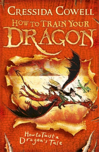 How To Train Your Dragon: Book 5 - How To Twist A Dragon's Tale - by Cressida Cowell