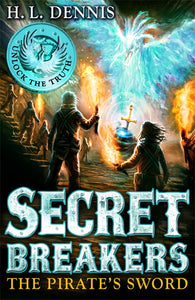 Secret Breakers 5: The Pirate's Sword - Signed Copy, by H.L. Dennis 9780340999653