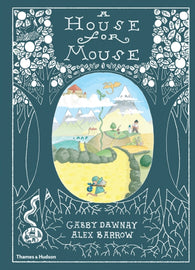A House For Mouse - Double Signed Copy by Gabby Dawnay & Alex Barrow