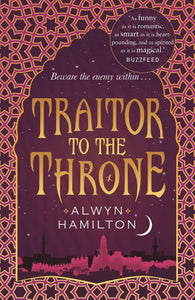 Traitor to the Throne - Signed Copy, by Alwyn Hamilton