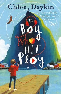 The Boy Who Hit Play - by Chloe Daykin