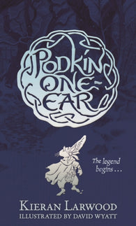 Five Realms 1: The Legend of Podkin One-Ear (Hardback) - Signed Copy by Kieran Larwood