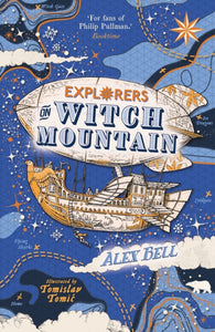 Explorers on Witch Mountain - by Alex Bell