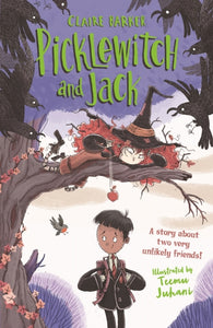 Picklewitch and Jack - by Claire Barker and Teemu Juhani, Illustrator