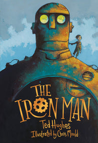 (PRE-ORDER) The Iron Man - by Ted Hughes, Illustrated by Chris Mould