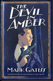 The Devil in Amber : A Lucifer Box Novel - Signed Copy, by Mark Gatiss 9780743483803