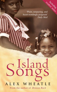 9780749082437 Island Songs - Signed by Alex Wheatle