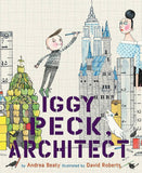9780810911062 Iggy Peck, Architect - by Andrea Beatty & David Roberts (Illustrator)