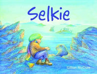 Selkie: A Scottish Folktale - Signed Copy by Gillian McClure 9780956510808