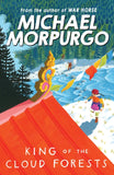 King of the Cloud Forests - by Michael Morpurgo