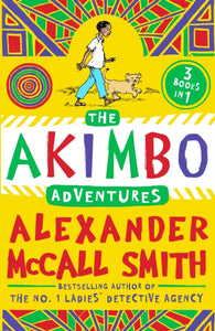 The Akimbo Adventures - by Alexander McCall Smith