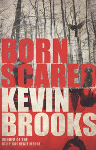 Born Scared - Signed Copy, by Kevin Brooks