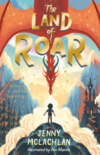 The Land of Roar - by Jenny McLachlan and Ben Mantle