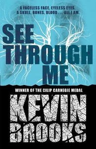 See Through Me - Signed Copy, by Kevin Brooks