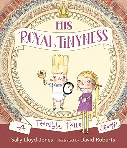 His Royal Tinyness - Double Signed by Sally Lloyd-Jones & David Roberts, Illustrator