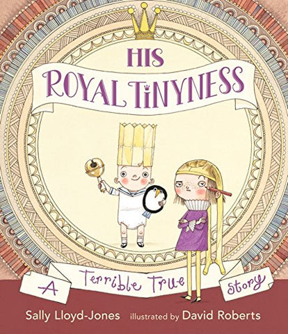 His Royal Tinyness - Double Signed 1st Edition by Sally Lloyd-Jones & David Roberts, Illustrator