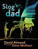 9781406331394 Slog's Dad - by David Almond, Signed & Illustrated by Dave McKean