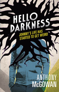 Hello Darkness - Signed Copy, by Anthony McGowan