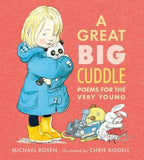 A Great Big Cuddle Poems for the Very Young, by Michael Rosen & Chris Riddel, 9781406343199l