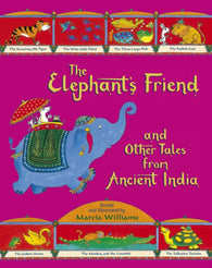 The Elephant's Friend and Other Tales from Ancient India - by Marcia Williams