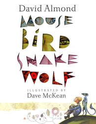 9781406345995 Mouse, Bird, Snake, Wolf - by David Almond, Signed & Illustrated by Dave McKean