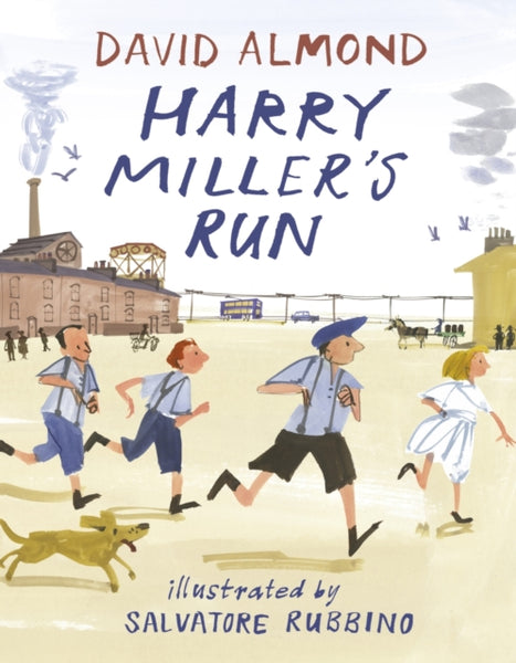 Harry Miller's Run - Signed by David Almond, Illustrated by Salvatore Rubbino