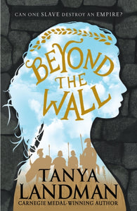 Beyond the Wall - by Tanya Landman
