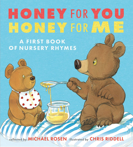 Honey for You, Honey for Me: A First Book of Nursery Rhymes - Collected by Michael Rosen, Signed & Illustrated by Chris Riddell