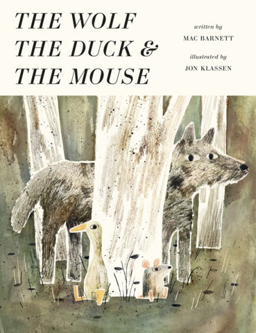 The Wolf the Duck & the Mouse - Double Signed by Mac Barnett & Jon Klassen