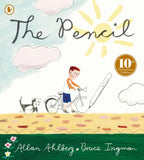 The Pencil: 10th Anniversary Edition - Written by Allan Ahlberg, Signed & Illustrated by Bruce Ingman 9781406380828