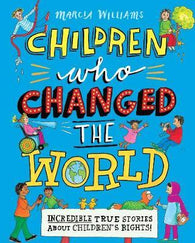 Children Who Changed the World - by Marcia Williams