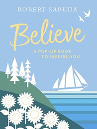 Believe - A Pop-Up Book by Robert Sabuda