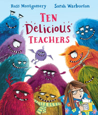 (PRE-ORDER) Ten Delicious Teachers - Signed Copy, by Ross Montgomery & Sarah Warburton