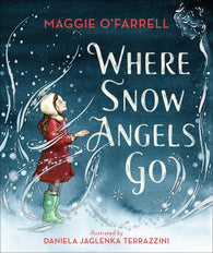 (PRE-ORDER) Where Snow Angels Go - by Maggie O'Farrell [SIGNED Bookplate Edition]