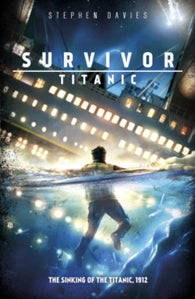 Survivor: Titanic - Signed Copy, by Stephen Davies