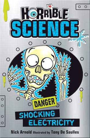 Horrible Science: Shocking Electricity - by Nick Arnold