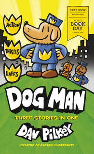 WBD: Dog Man: 3 Stories in 1 - by Dav Pilkey