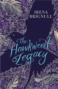 The Hawkweed Legacy - Signed Copy, by Irena Brignull 9781408341896