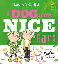 A Dog With Nice Ears - Signed Copy, by Lauren Child 9781408346136