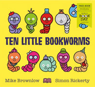 WBD 2019: Ten Little Bookworms, by Mike Brownlow & Simon Rickerty (Illustrator)