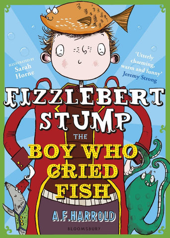 Fizzlebert Stump 4: and the Boy Who Cried Fish - Signed Copy by A.F. Harrold