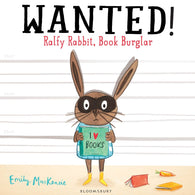Wanted! Ralfy Rabbit, Book Burglar - Signed Copy, Written & Illustrated by Emily MacKenzie