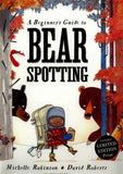 9781408845554 A Beginner's Guide to Bear Spotting - by Michelle Robinson, Signed & Illustrated by David Roberts