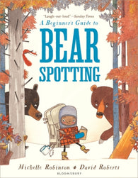 A Beginner's Guide to Bear Spotting - by Michelle Robinson & David Roberts