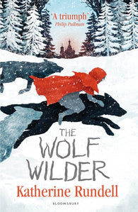 The Wolf Wilder - Signed Copy, by Katherine Rundell 9781408854853