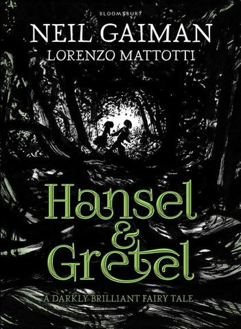9781408861981 Hansel & Gretel: A Darkly Brilliant Fairy Tale - Retold by Neil Gaiman, Illustrated by Lorenzo Mattotti