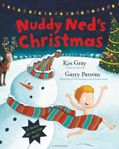 Nuddy Ned's Christmas - Written by Kes Gray, Signed & Illustrated by Garry Parsons 9781408865996